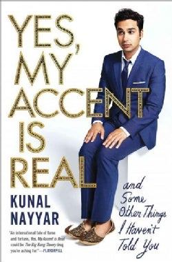 Yes, My Accent Is Real: And Some Other Things I Haven't Told You (Paperback)