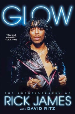 Glow: The Autobiography of Rick James (Paperback)