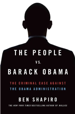 The People vs. Barack Obama: The Criminal Case Against the Obama Administration (Paperback)