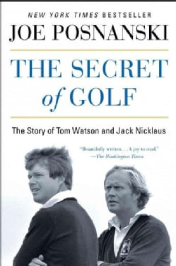The Secret of Golf: The Story of Tom Watson and Jack Nicklaus (Paperback)