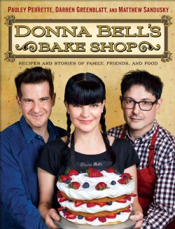 Donna Bell's Bake Shop: Recipes and Stories of Family, Friends, and Food (Hardcover)