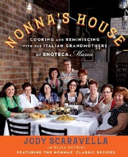 Nonna's House: Cooking and Reminiscing With the Italian Grandmothers of Enoteca Maria (Hardcover)