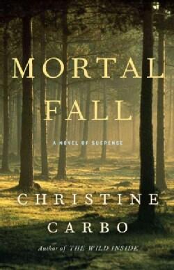 Mortal Fall: A Novel of Suspense (Paperback)