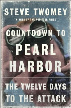 Countdown to Pearl Harbor: The Twelve Days to the Attack (Hardcover)