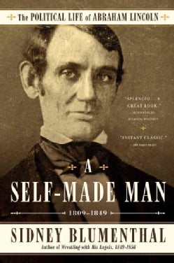 A Self-Made Man: The Political Life of Abraham Lincoln, 1809-1849 (Paperback)