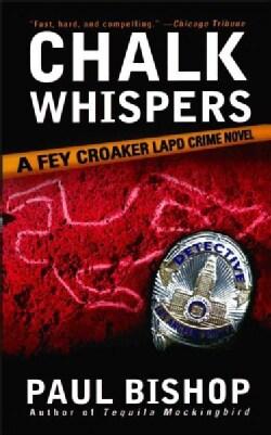 Chalk Whispers: A Fey Croaker LAPD Crime Novel (Paperback)