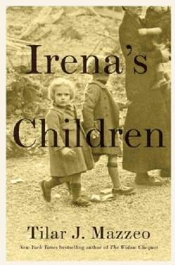 Irena's Children: The Extraordinary Story of the Woman Who Saved 2,500 Children from the Warsaw Ghetto (Hardcover)