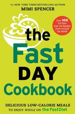 The Fastday Cookbook: Delicious Low-Calorie Meals to Enjoy While on the Fastdiet (Paperback)