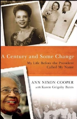 A Century and Some Change: My Life Before the President Called My Name (Paperback)