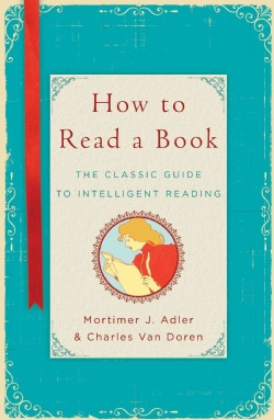 How to Read a Book: The Classic Guide to Intelligent Reading (Hardcover)