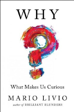 Why?: What Makes Us Curious (Hardcover)