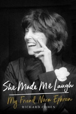 She Made Me Laugh: My Friend Nora Ephron (Hardcover)