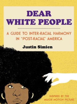 "Dear White People: A Guide to Inter-racial Harmony in ""Post-racial"" America (Hardcover)"