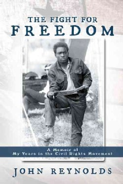 The Fight for Freedom: A Memoir of My Years in the Civil Rights Movement (Hardcover)