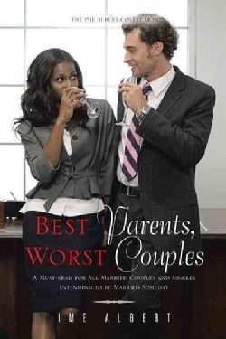 Best Parents, Worst Couples: A Must-Read for All Married Couples and Singles Intending to Be Married Someday (Paperback)
