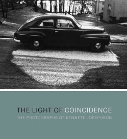 The Light of Coincidence: The Photographs of Kenneth Josephson (Hardcover)