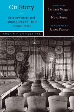 On Story: Screenwriters and Filmmakers on Their Iconic Films (Paperback)