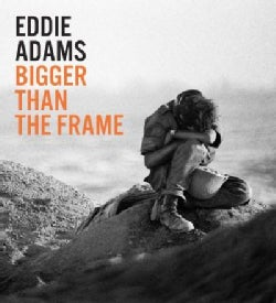 Eddie Adams: Bigger Than the Frame (Hardcover)