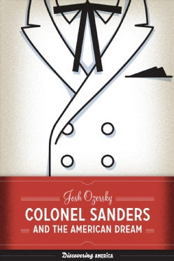 Colonel Sanders and the American Dream (Paperback)