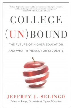 College Unbound: The Future of Higher Education and What It Means for Students (Paperback)