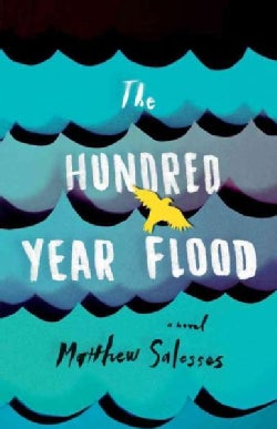 The Hundred Year Flood (Hardcover)