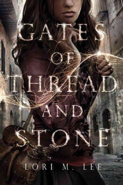 Gates of Thread and Stone (Hardcover)