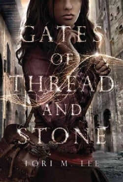 Gates of Thread and Stone (Paperback)