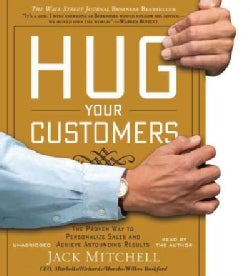 Hug Your Customers: The Proven Way to Personalize Sales and Achieve Astounding Results (CD-Audio)