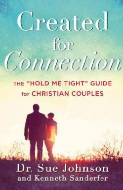 """Created for Connection: The """"Hold Me Tight"""" Guide for Christian Couples: Seven Conversations for a Lifetime of Love (CD-Audio)"""