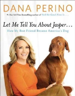 Let Me Tell You About Jasper: How My Best Friend Became America's Dog: Includes PDF (CD-Audio)
