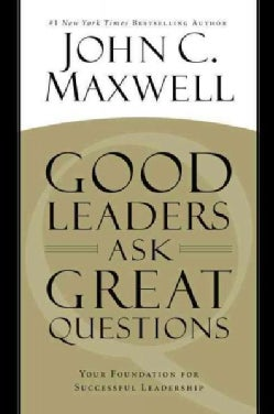 Good Leaders Ask Great Questions: Your Foundation for Successful Leadership (CD-Audio)
