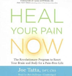 Heal Your Pain Now: The Revolutionary Program to Reset Your Brain and Body for a Pain-Free Life (CD-Audio)