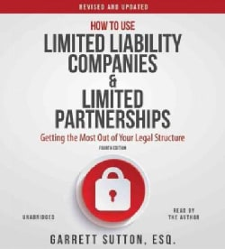 How to Use Limited Liability Companies & Limited Partnerships: Getting the Most Out of Your Legal Structure: Inclu... (CD-Audio)