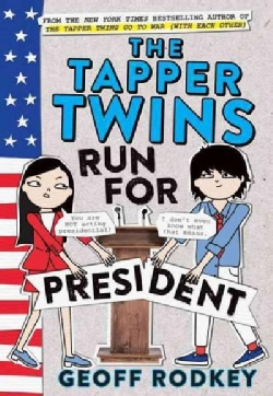 The Tapper Twins Run for President: Includes a Pdf Disc