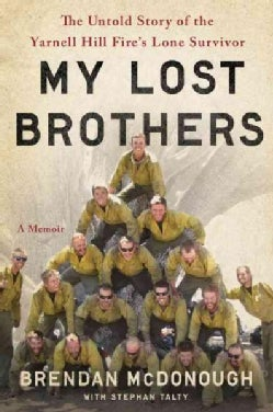 My Lost Brothers: The Untold Story by the Yarnell Hill Fire's Lone Survivor (CD-Audio)