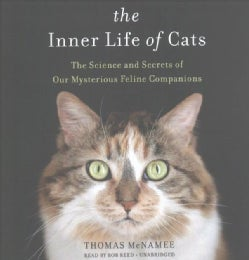The Inner Life of Cats: The Science and Secrets of Our Mysterious Feline Companions (CD-Audio)
