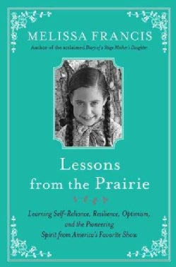 Lessons from the Prairie: The Surprising Secrets to Happiness, Success, and (Sometimes Just) Survival I Learned on... (CD-Audio)