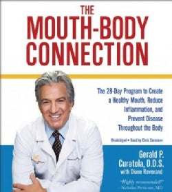 The Mouth-body Connection: The 28-day Program to Create a Healthy Mouth, Reduce Inflammation and Prevent Disease T... (CD-Audio)