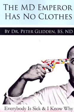 The MD Emperor Has No Clothes: Everybody Is Sick and I Know Why (Paperback)