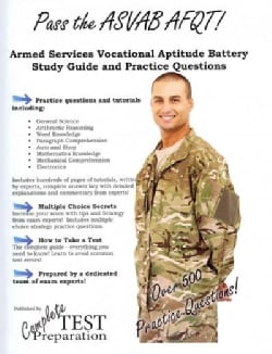 Pass the ASVAB AFQT! Armed Services Vocational Aptitude Battery Study Guide and Practice Questions (Paperback)