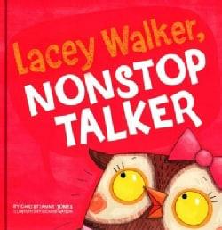 Lacey Walker, Nonstop Talker (Hardcover)