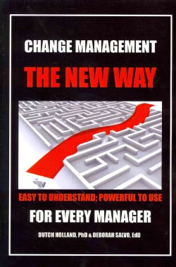 Change Management the New Way: Easy to Understand; Powerful to Use (Paperback)