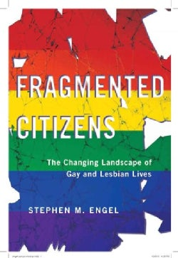 Fragmented Citizens: The Changing Landscape of Gay and Lesbian Lives (Hardcover)