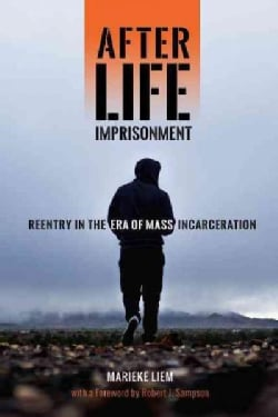 After Life Imprisonment: Reentry in the Era of Mass Incarceration (Paperback)