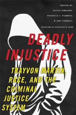 Deadly Injustice: Trayvon Martin, Race, and the Criminal Justice System (Paperback)