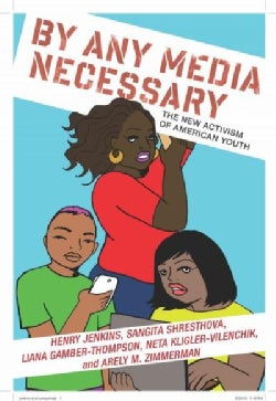 By Any Media Necessary: The New Youth Activism (Hardcover)