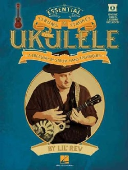Essential Strums & Strokes for Ukulele: A Treasury of Strum-Hand Techniques (Paperback)