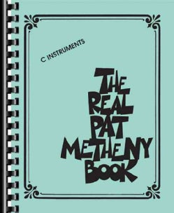The Pat Metheny Real Book: C Instruments: Artist Edition (Paperback)