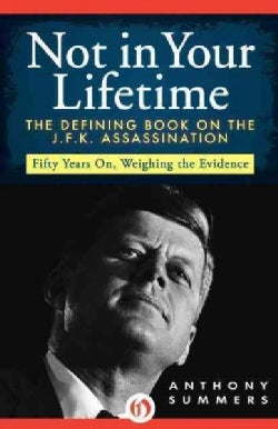 Not in Your Lifetime: The Defining Book on the JFK Assassination (Paperback)