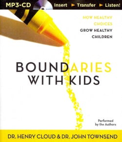 Boundaries With Kids: How Healthy Choices Grow Healthy Children (CD-Audio)